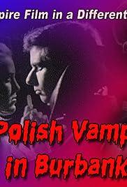 A Polish Vampire in Burbank(1983) Poster - Movie Forum, Cast, Reviews
