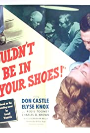 I Wouldn't Be in Your Shoes (1948) Poster - Movie Forum, Cast, Reviews