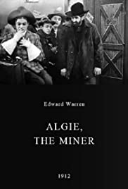 Algie, the Miner (1912) Poster - Movie Forum, Cast, Reviews