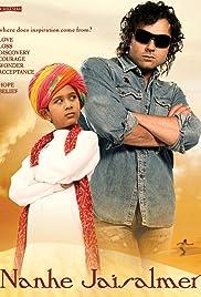 Nanhe Jaisalmer: A Dream Come True(2007) Poster - Movie Forum, Cast, Reviews