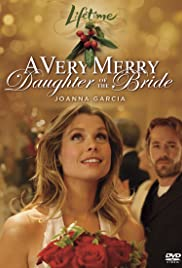A Very Merry Daughter of the Bride(2008) Poster - Movie Forum, Cast, Reviews