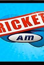 Cricket AM