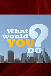 What Would You Do? Poster - TV Show Forum, Cast, Reviews