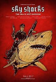 Sky Sharks(2018) Poster - Movie Forum, Cast, Reviews