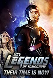 DC's Legends of Tomorrow: Their Time Is Now(2016) Poster - Movie Forum, Cast, Reviews