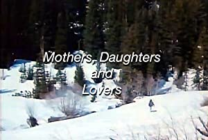 Mothers, Daughters and Lovers