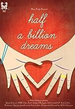 Half a Billion Dreams