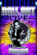 Roll Out Live with Speedy N Friends