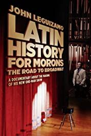 Latin History For Morons: John Leguizamo's Road To Broadway (2018)
