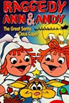 Image of Raggedy Ann and Andy in The Great Santa Claus Caper
