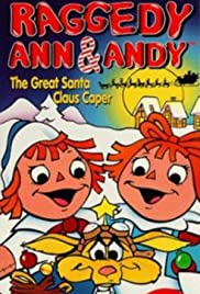 Raggedy Ann and Andy in The Great Santa Claus Caper Poster