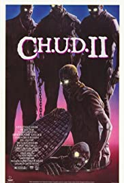 C.H.U.D. II: Bud the Chud (1989) Poster - Movie Forum, Cast, Reviews