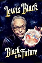 Image of Lewis Black: Black to the Future