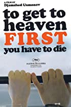 Image of To Get to Heaven First You Have to Die