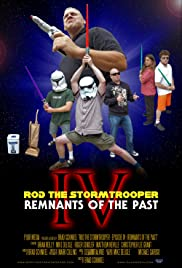 Rod the Stormtrooper: Episode IV - Remnants of the Past Poster