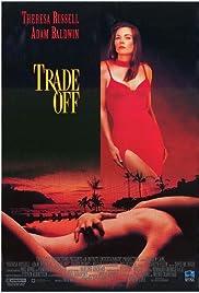 Trade-Off(1995) Poster - Movie Forum, Cast, Reviews