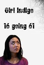 Girl Indigo: 16 going 61