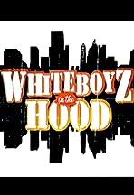 WhiteBoyz in the Hood