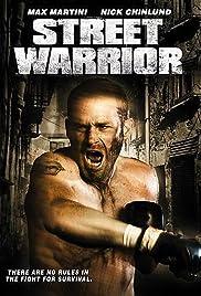 Street Warrior(2008) Poster - Movie Forum, Cast, Reviews
