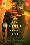 En realidad, nunca estuviste aquí (2017)