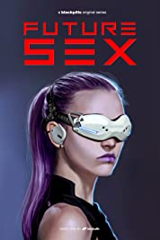 Future Sex - Season 1 (2018) poster
