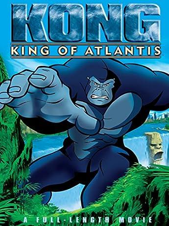 Kong: King of Atlantis (2005)