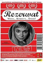 Rezerwat(2007) Poster - Movie Forum, Cast, Reviews