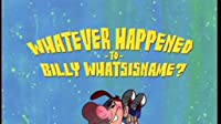 Whatever Happen to Billy Whatsisname?/Just the Two of Pus
