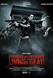 Paris by Night of the Living Dead (2009) Poster - Movie Forum, Cast, Reviews