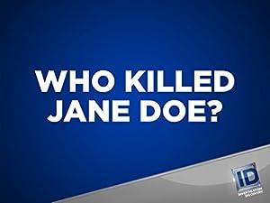 Who Killed Jane Doe?