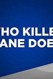 Who Killed Jane Doe? Poster - TV Show Forum, Cast, Reviews