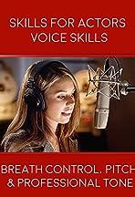 Skills for Actors: Voice Skills