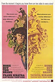 None But the Brave (1965) Poster - Movie Forum, Cast, Reviews