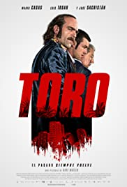 Toro (2016) Poster - Movie Forum, Cast, Reviews