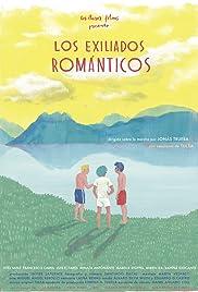 Los exiliados románticos(2015) Poster - Movie Forum, Cast, Reviews