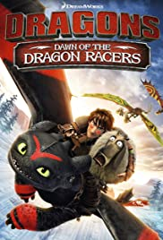 Dragons: Dawn of the Dragon Racers(2014) Poster - Movie Forum, Cast, Reviews