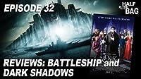 Battleship and Dark Shadows