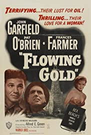 Flowing Gold (1940) Poster - Movie Forum, Cast, Reviews