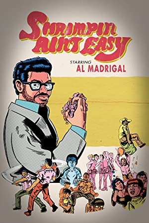 Al Madrigal: Shrimpin' Ain't Easy (2017)