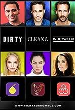 Dirty, Clean, & Inbetween