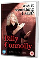 Image of Billy Connolly: Was It Something I Said?