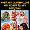 When Men Carried Clubs and Women Played Ding-Dong (1971)