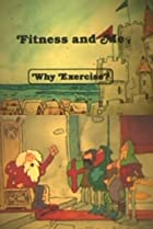 Image of Fitness and Me: Why Exercise?