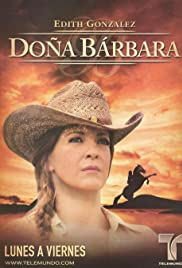 Doña Bárbara Poster - TV Show Forum, Cast, Reviews