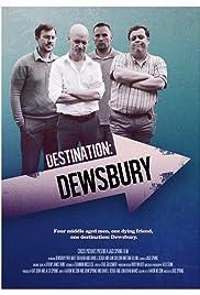 Destination: Dewsbury(2017) Poster - Movie Forum, Cast, Reviews