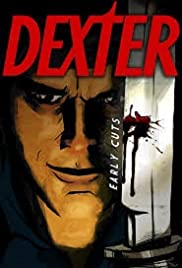 Dexter: Early Cuts Poster - TV Show Forum, Cast, Reviews