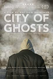 City of Ghosts (2017) - Documentary, War.