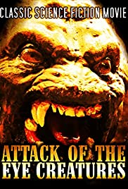 Attack of the Eye Creatures(1965) Poster - Movie Forum, Cast, Reviews