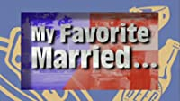 My Favorite Married...