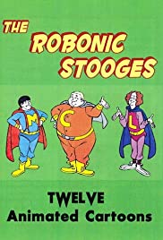 The Robonic Stooges Poster